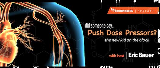 Did Someone Say...Push Dose Pressor?